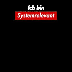 Ich bin systemrelvant