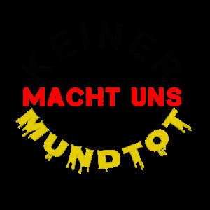 """""""KEINER MACHT UNS MUNDTOT"""" , Deutschland , Fahne"""