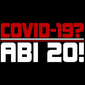 Covid-19? Abi 20!