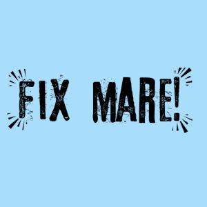Corona, ja Fix Mare!