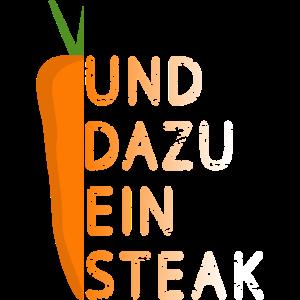 Und dazu ein Steak