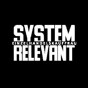 Systemrelevant - Einzelhandelskauffrau / Corona