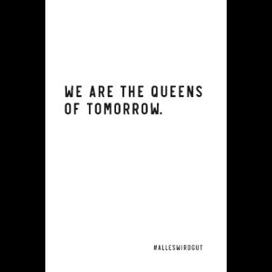 Queens of tomorrow