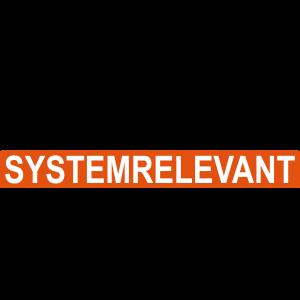 Ich bin systemrelevant