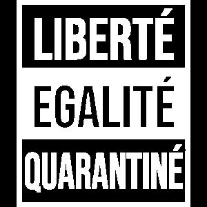 Liberté Égalite Quarantiné