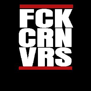 FUCK CORONAVIRUS COVID19