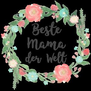 Beste Mama der Welt mit Blumen Blumenkranz