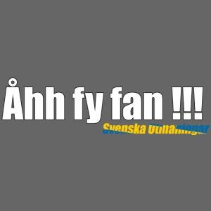 Åhh fy fan
