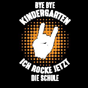 BYE KINDERGARTEN ICH ROCKE JETZT DIE SCHULE
