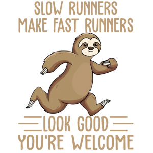 Slow Runners Make Fast Runners Look Good Funny