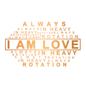 I am love, i'm love, always in heavy rotation