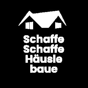 Bauherr - Schaffe Schaffe Häusle baue Dach