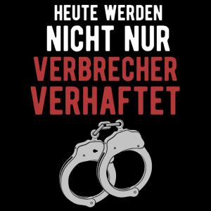 Polizei Polizist Handschelle Polizisten Spruch