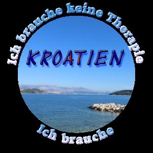 Ich brauche keine Therapie, ich brauche Kroatien !