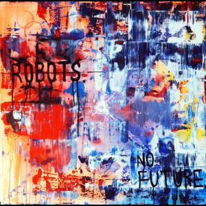 Robots No Future