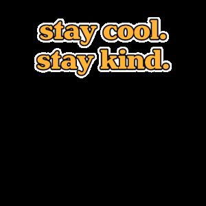 Cool bleiben. Bleiben Sie freundlich.