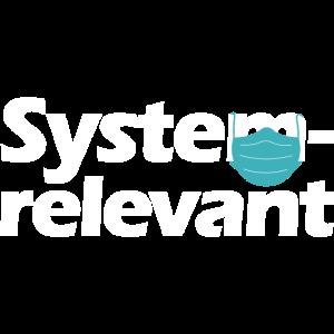 ich bin systemrelevant für unsere gesellschaft