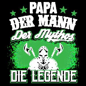 Papa Der Mann Der Mythos Die Legende Vatertag Dad