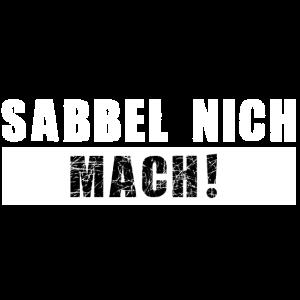 SABBEL NICH MACH NORDDEUTSCHER SPRUCH
