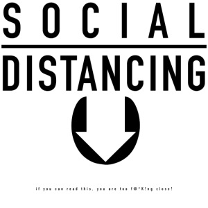 Social Distancing. If you can read this...