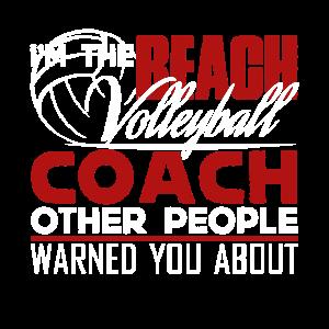 Beach Volleyball Ich bin der Beach Volleyball Coach