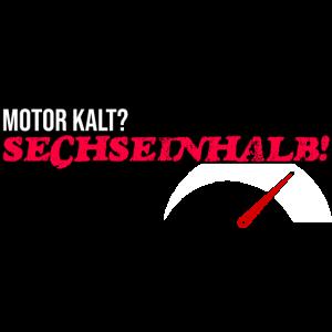 Motor Kalt?