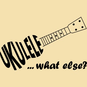 UKULELE What else