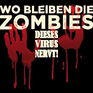 WO BLEIBEN DIE ZOMBIES - dieses Virus nervt!