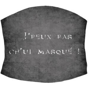 """Visuel """"J'peux pas ch'ui masqué"""""""