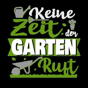 Keine Zeit Der Garten Ruft | Gärtner Gartenliebhab