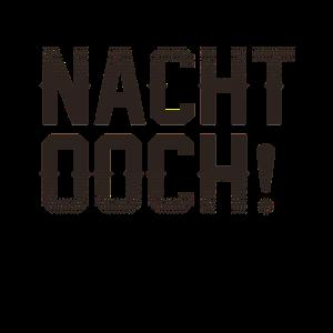 SÄCHSISCH, NACHT OOCH!