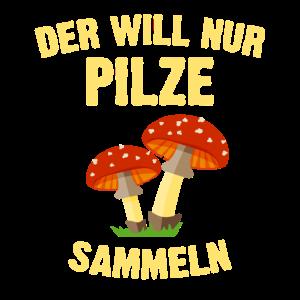 Der Will Nur Pilze Sammeln Pilz Sammler Waldboden