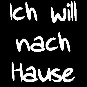 ICH WILL NACH HAUSE