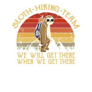 Sloth Hiking Team We Get There | Lustiges Faultier