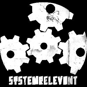 Systemrelevant T-Shirt Sprüche
