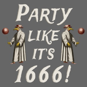 Party Likes It's 1666!