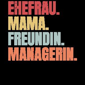 Ehefrau Mama Freundin Managerin