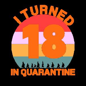 Ich wurde 18 Jahre alt In Quarantine Vintage 18 Jahre alt
