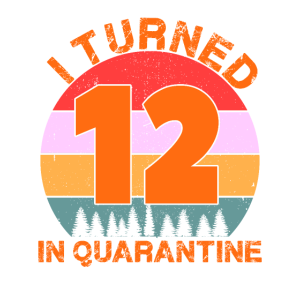 Ich wurde 12 in Quarantäne Vintage Geburtstag 12