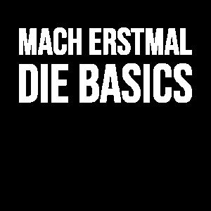 Mach erstmal die Basics