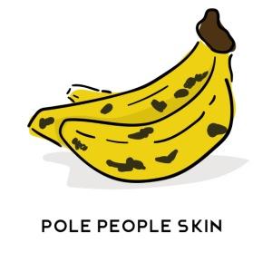 banana pole skin