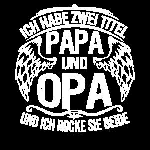 Ich habe zwei Titel Papa und Opa