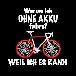 Radfahrer Spruch Warum ich ohne Akku fahre T-Shirt