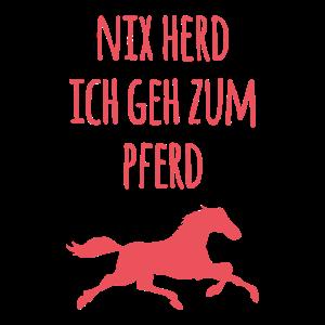 Nix Herd ich geh zum Pferd Pferdesport Geschenk