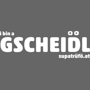SUPATRÜFÖ GSCHEIDL