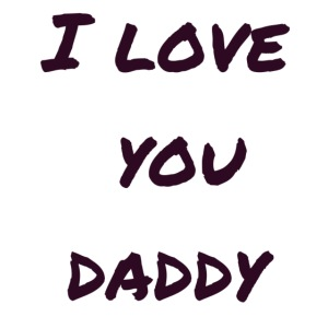 """Ich liebe dich Papa"" - Vatertagsgeschenktipp"