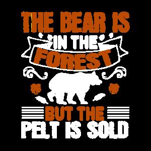 Der Bär ist im Wald, aber das Fell wird verkauft