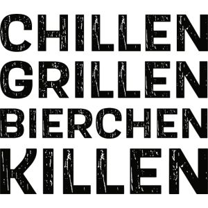 Chillen Grillen Bierchen Killen – Grillparty