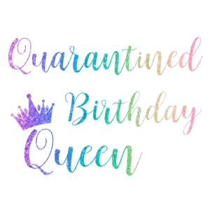 Quarantäne Geburtstagskönigin