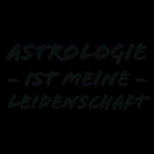 Astrologie - ist meine - Leidenschaft